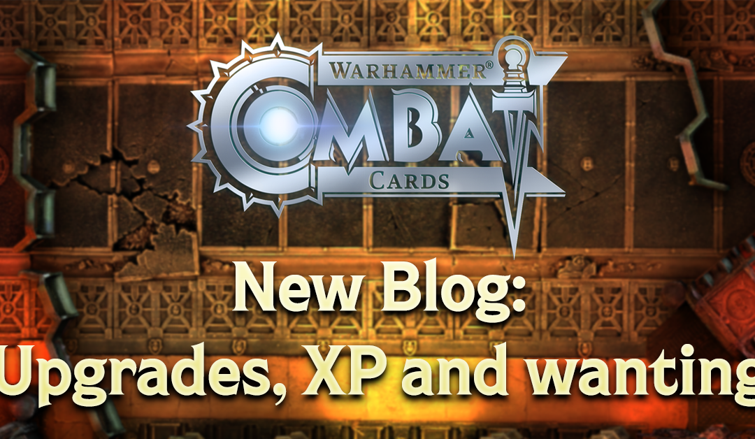 Design Blog 83: Upgrades, XP and wanting