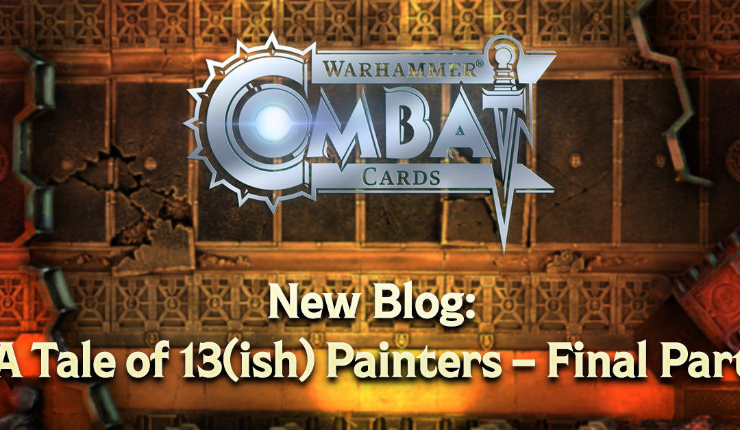 Design Blog 85: A Tale of 13(ish) Painters – Final Part