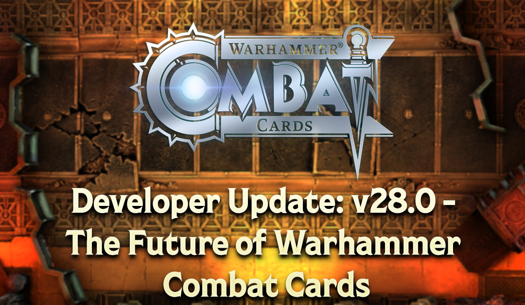 Developer Update: v28.0 – The Future of Warhammer Combat Cards
