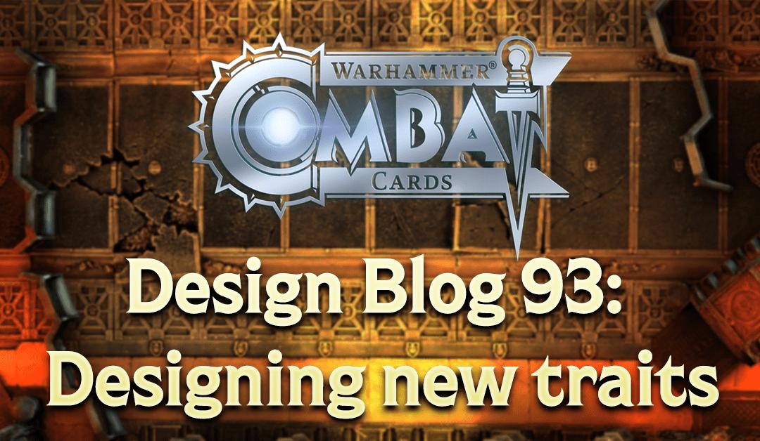 Design Blog 93: Designing new traits