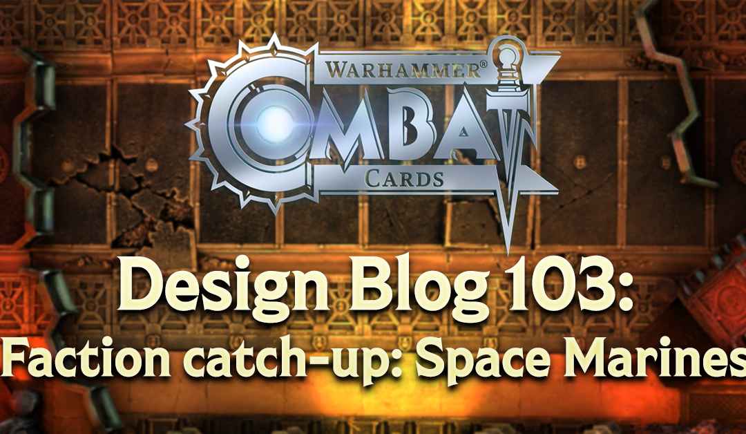 Design Blog 103: Faction catch-up: Space Marines