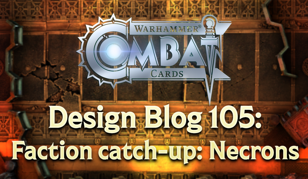 Design Blog 105: Faction catch-up: Necrons