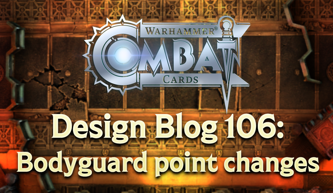Design Blog 106: Bodyguard point changes