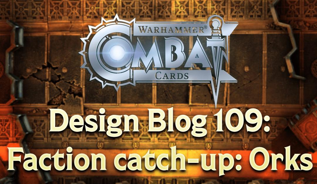 Design Blog 109: Faction catch-up: Orks