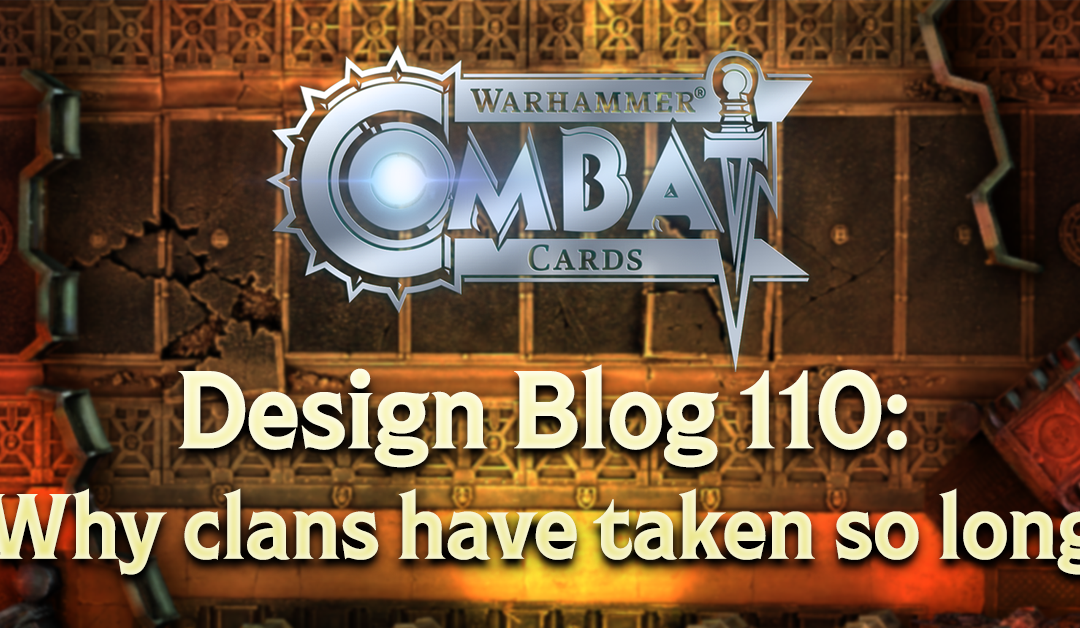 Design Blog 110: Why clans have taken so long