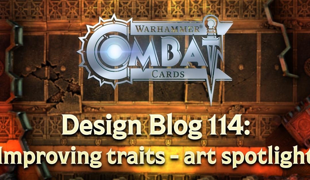 Design Blog 114: Improving traits – art spotlight