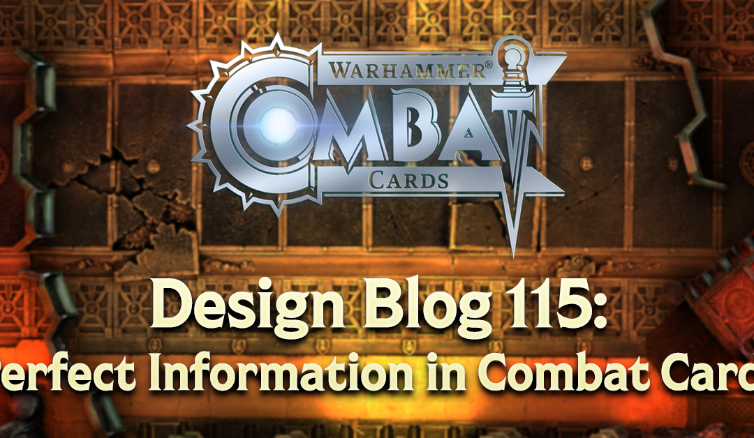 Design Blog 115: Perfect Information in Combat Cards