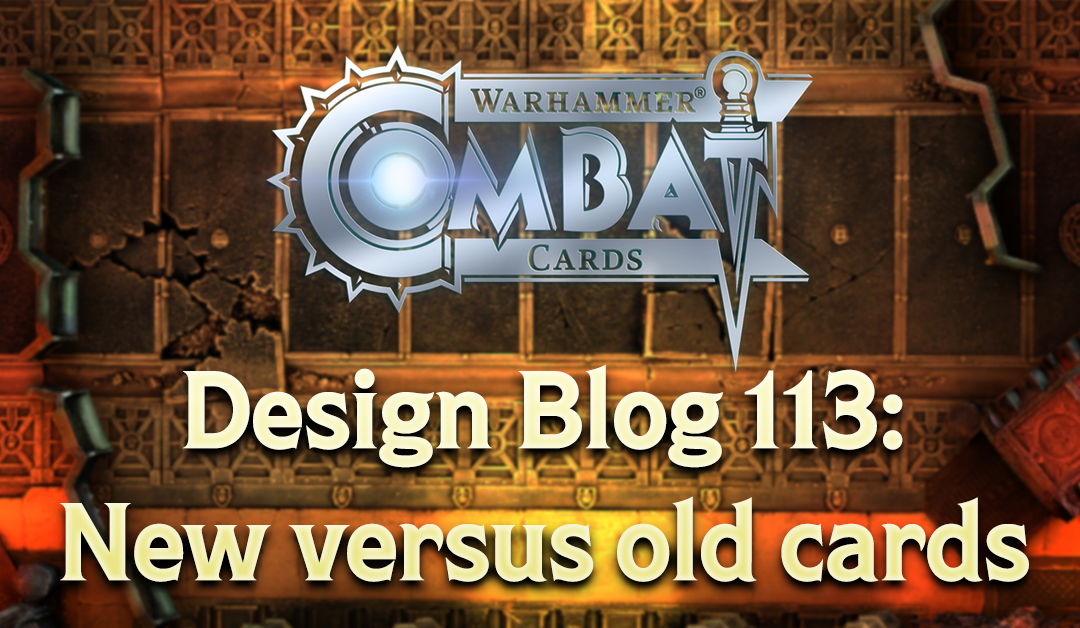 Design Blog 113: New versus old cards