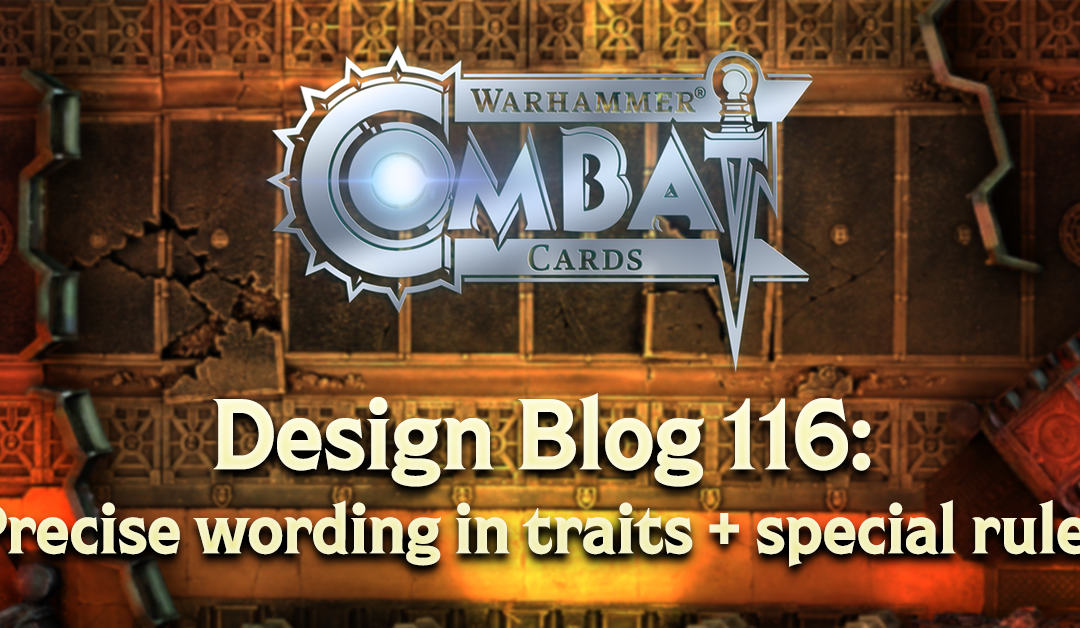 Design Blog 116: Precise wording in traits + special rules