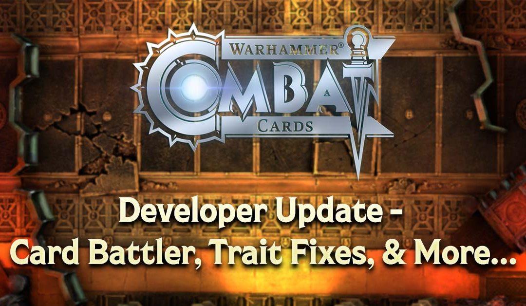 Developer Update – Card Battler, Trait Fixes, & More…