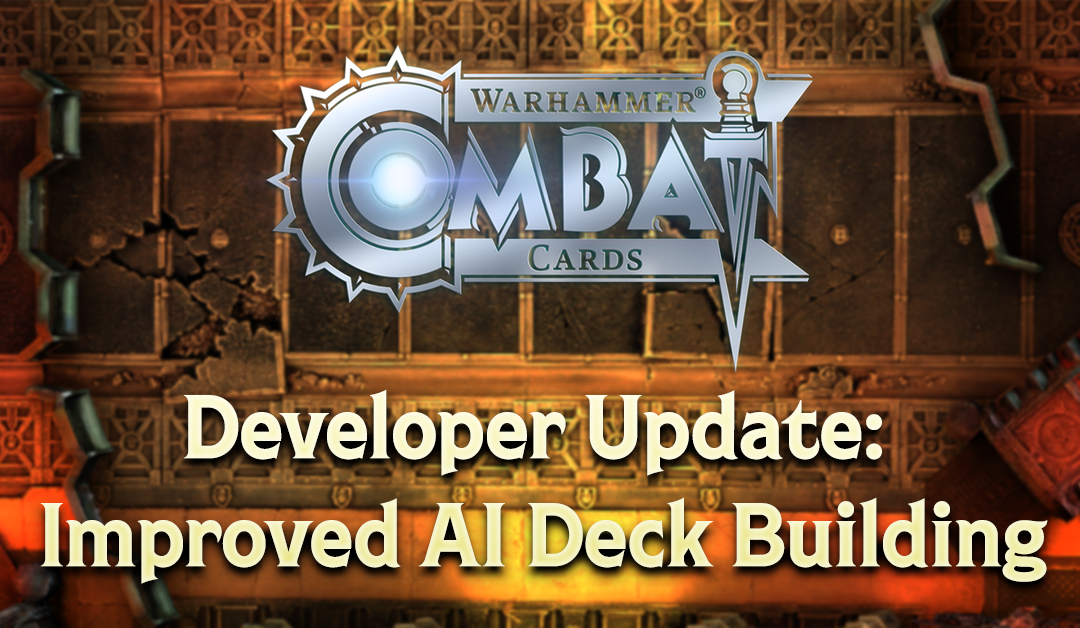 Developer Update: Improved AI Deck Building