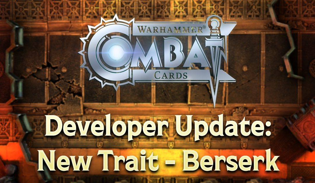 Developer Update: New Trait – Berserk