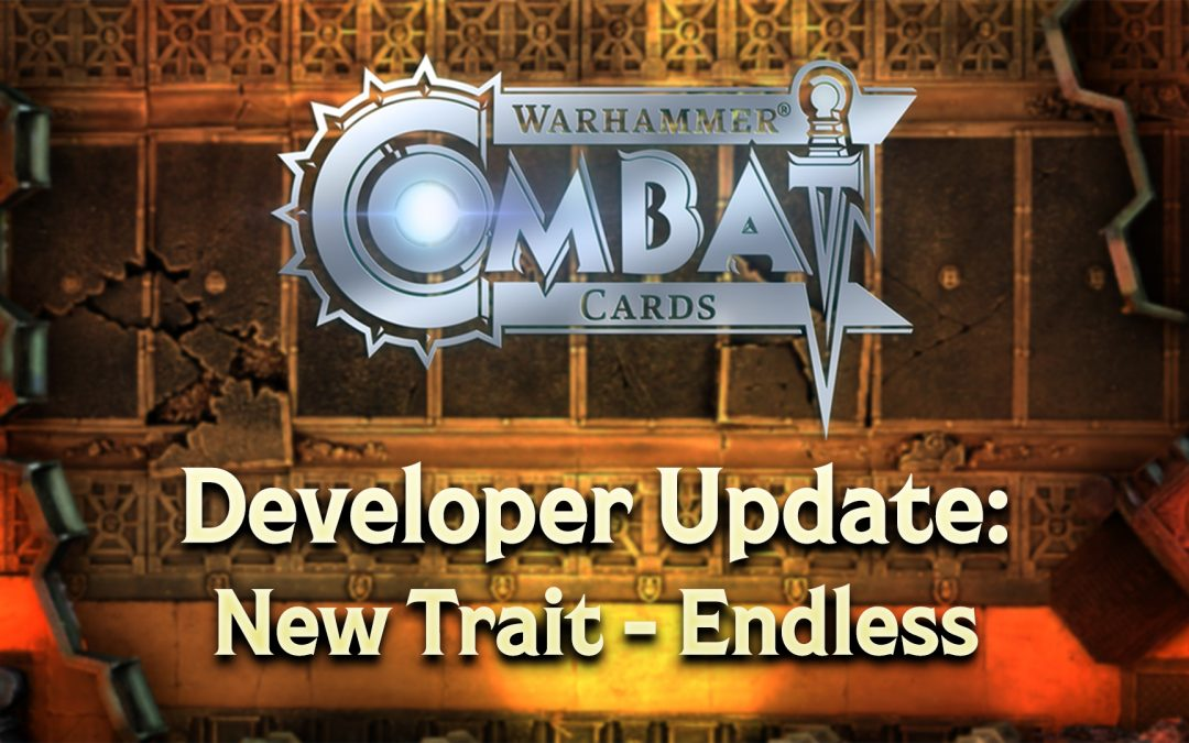 Developer Update: New Trait – Endless