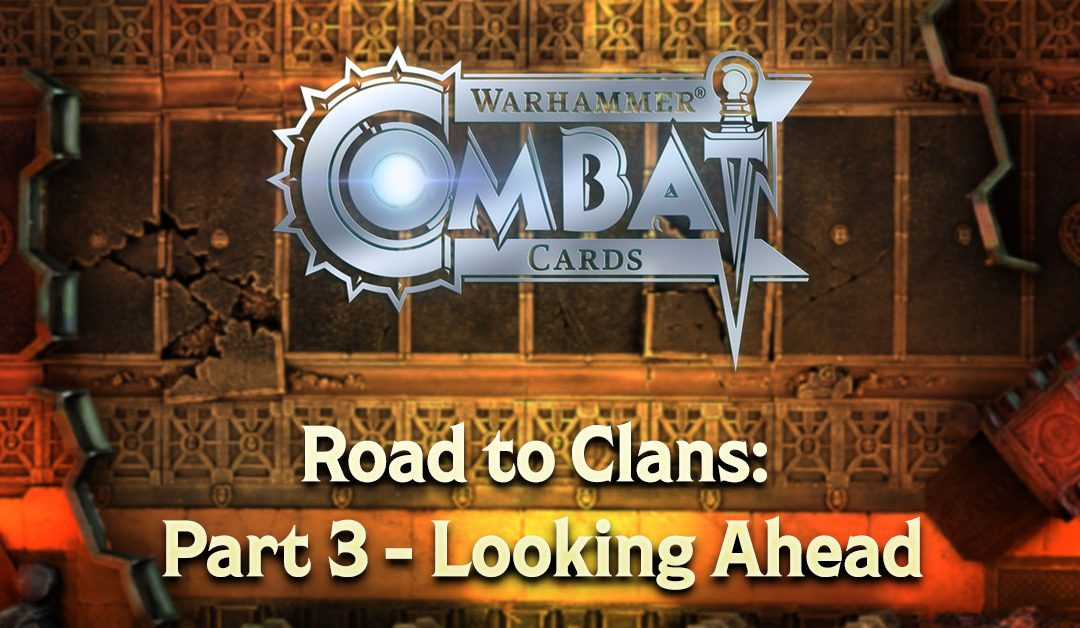 Road to Clans: Part 3 – Looking Ahead