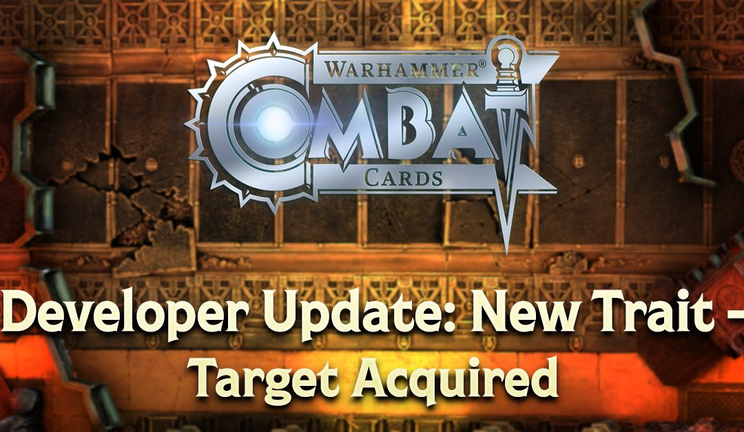 Developer Update: New Trait – Target Acquired