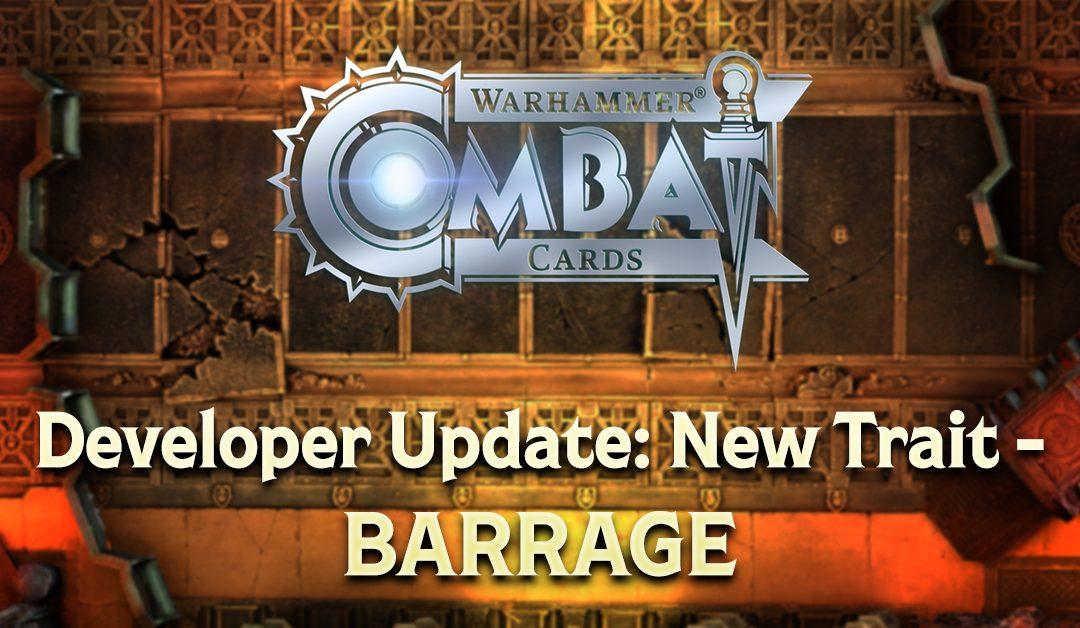 Developer Update: New Trait – Barrage
