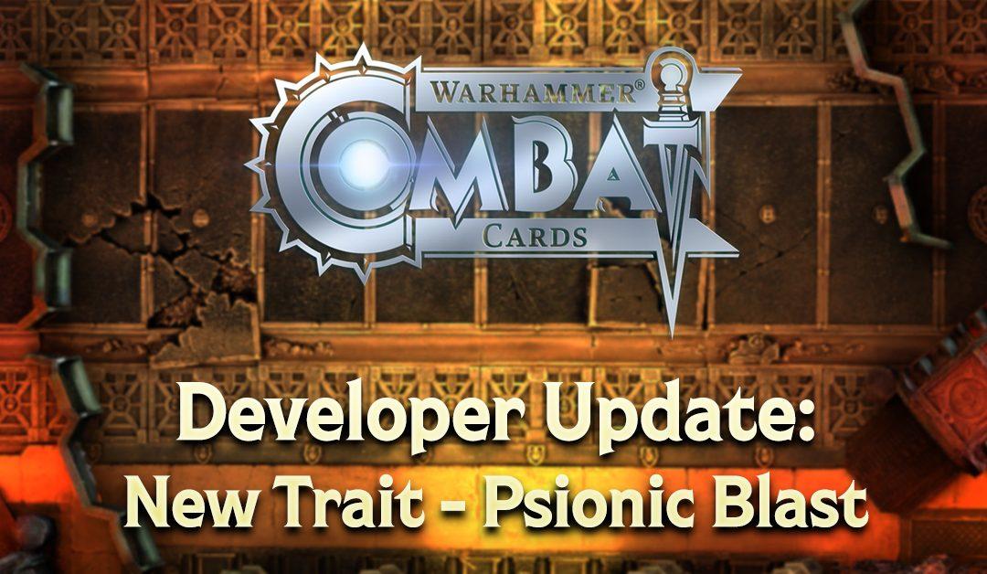Developer Update: New Trait – Psionic Blast