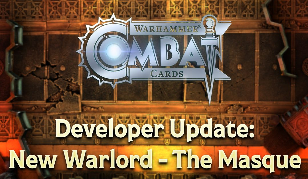 Developer Update: New Warlord – The Masque